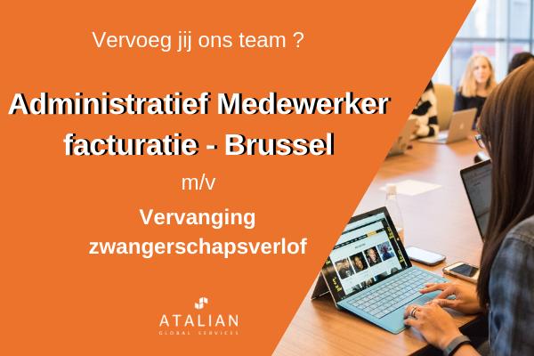 Administratief Medewerker facturatie (tijdelijk) - Brussel